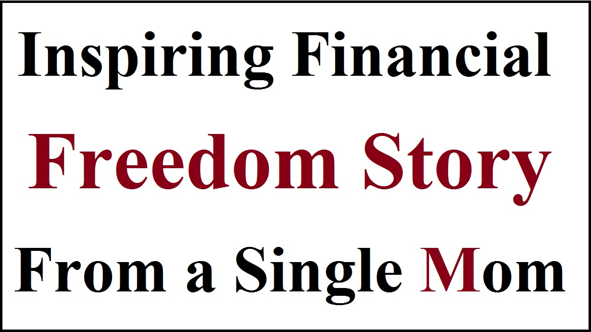 Inspiring Financial Freedom Story From a Single Mom