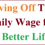 Living Off The Daily Wage for a Better Life