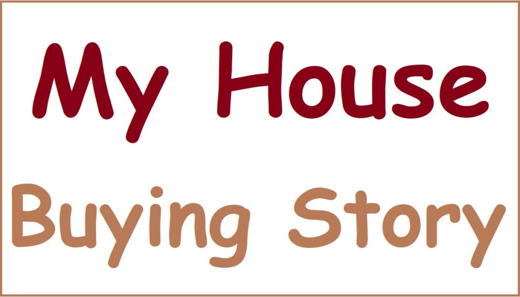My House Buying Story